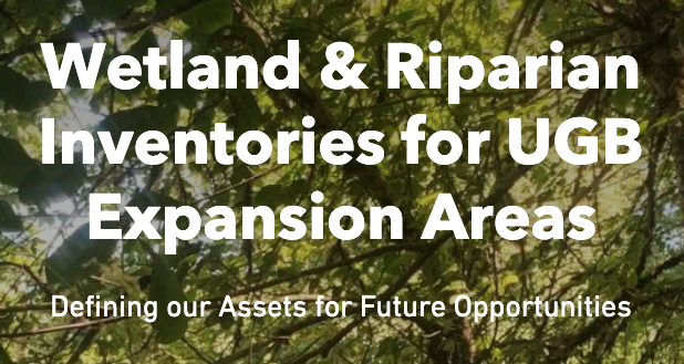 Wetland & Riparian Inventories for UGB Expansion Areas Story Map